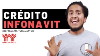 En esta imagen te explicaremos ¿Que es el Crédito de Infnavit?